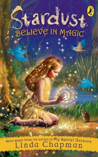 Stardust: Believe in Magic By Linda Chapman