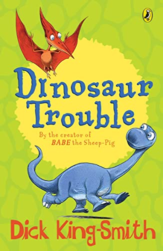 Dinosaur Trouble (Young Puffin Story Books) By Dick King-Smith