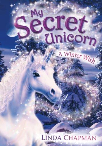 My Secret Unicorn: A Winter Wish By Linda Chapman