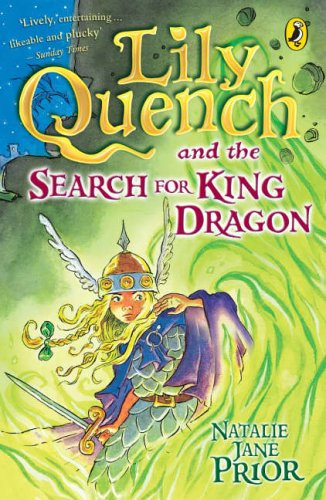 """""""Lily Quench"""" and the Search for King Dragon By Natalie Jane Prior"""