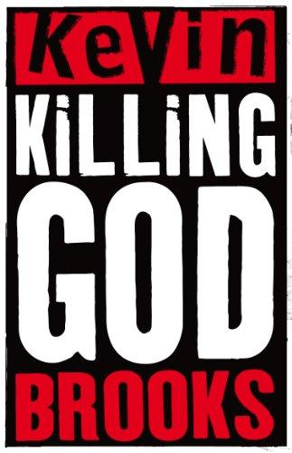 Killing God by Kevin Brooks