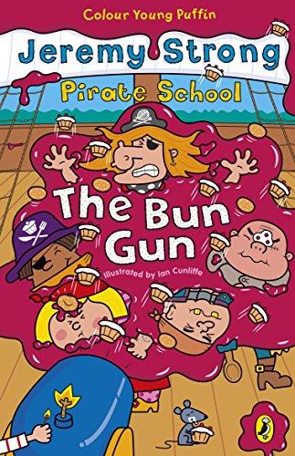 Pirate School: The Bun Gun By Jeremy Strong