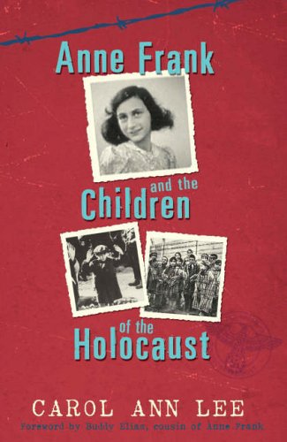Anne Frank and Children of the Holocaust By Carol Ann Lee