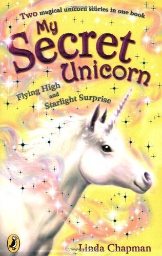 My Secret Unicorn: Flying High and Starlight Surprise By Linda Chapman