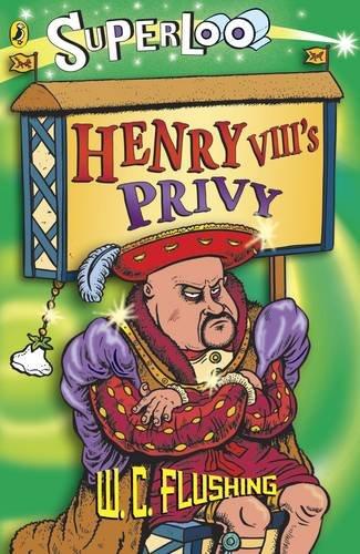 Henry VIII's Privy By W. C. Flushing