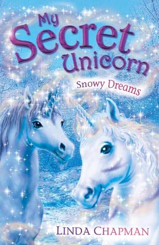 My Secret Unicorn: Snowy Dreams By Linda Chapman