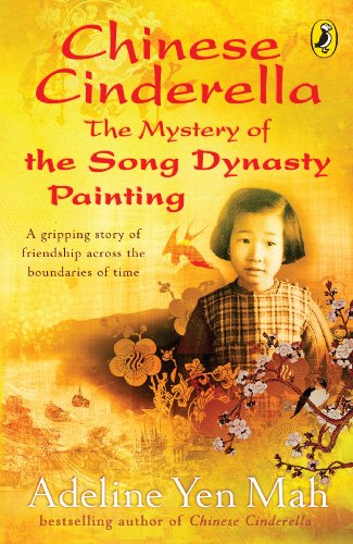 Chinese Cinderella: The Mystery of the Song Dynasty Painting By Adeline Yen Mah