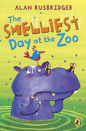 The Smelliest Day at the Zoo By Alan Rusbridger