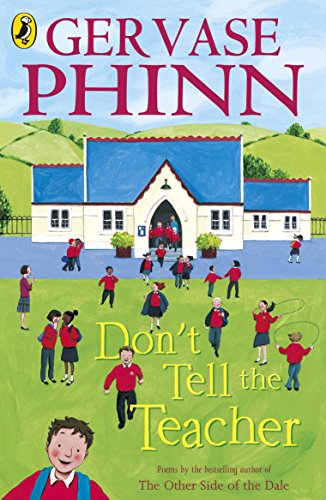 Don't Tell the Teacher by Gervase Phinn
