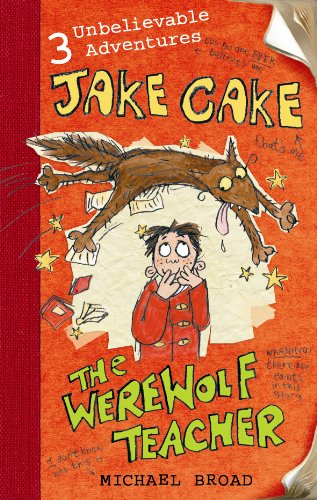 Jake Cake: The Werewolf Teacher By Michael Broad