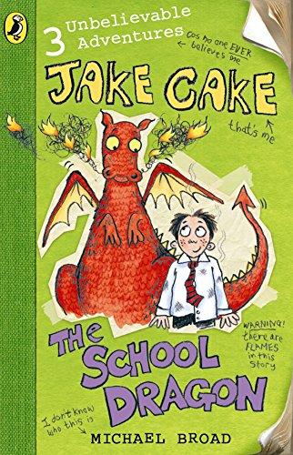 Jake Cake: The School Dragon By Michael Broad