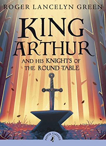 King Arthur and His Knights of the Round Table by Dr Roger Lancelyn Green