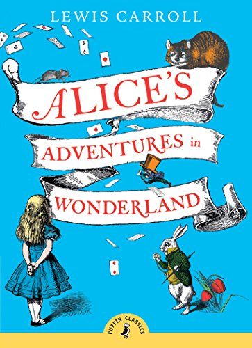 Alice's Adventures in Wonderland (Puffin Classics) By Lewis Carroll