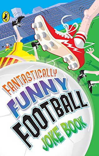 Fantastically Funny Football Joke Book (Humour) By Dave Bromage