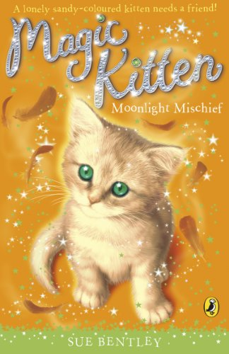 Magic Kitten: Moonlight Mischief By Sue Bentley