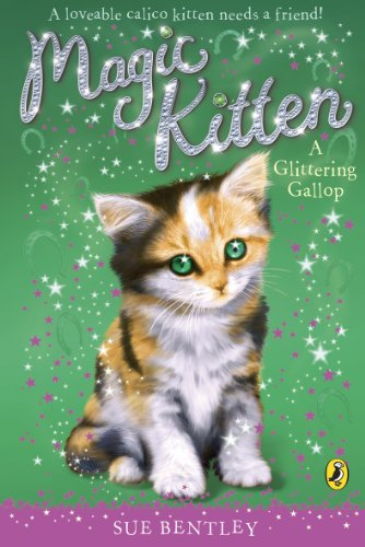 Magic Kitten: A Glittering Gallop By Sue Bentley