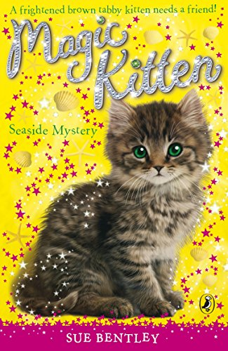 Magic Kitten: Seaside Mystery By Sue Bentley