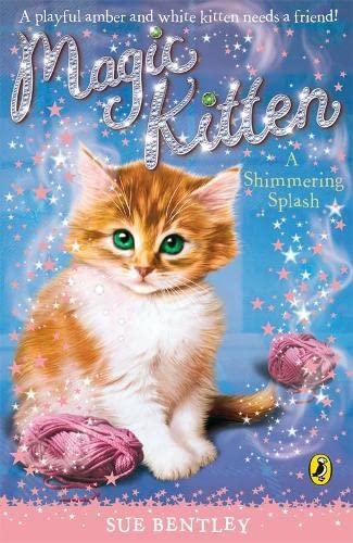 Magic Kitten: A Shimmering Splash By Sue Bentley