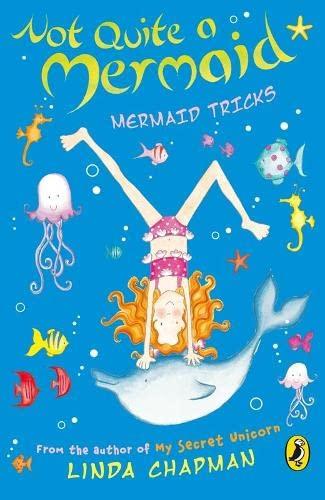Not Quite a Mermaid: Mermaid Tricks By Linda Chapman