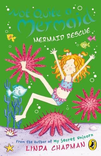 Not Quite a Mermaid: Mermaid Rescue By Linda Chapman