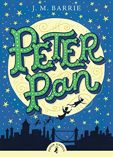 Peter Pan (Puffin Classics) By Sir J. M. Barrie