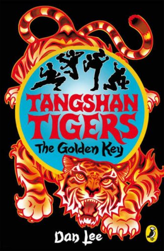 Tangshan Tigers: The Golden Key By Dan Lee