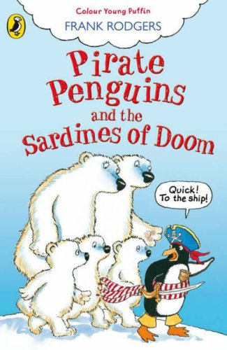 Pirate Penguins and the Sardines of Doom By Frank Rodgers