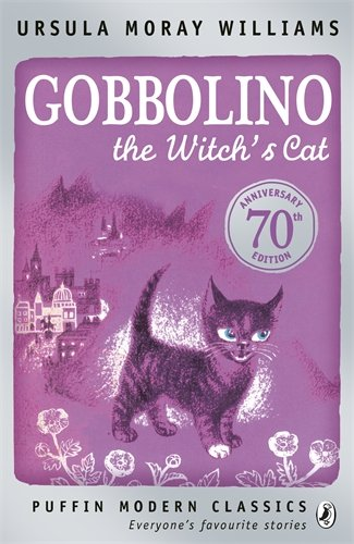 Gobbolino the Witch's Cat (Puffin Modern Classics) By Ursula Moray Williams