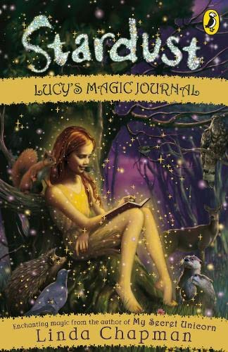 Stardust: Lucy's Magic Journal By Linda Chapman