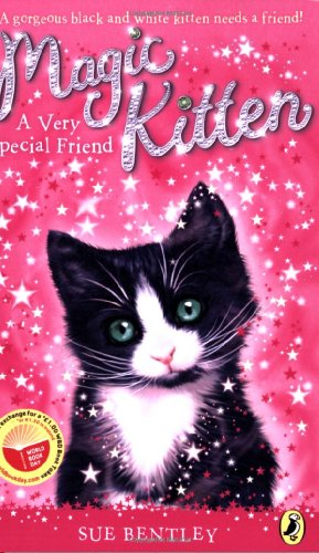 Magic Kitten: A Very Special Friend By Sue Bentley