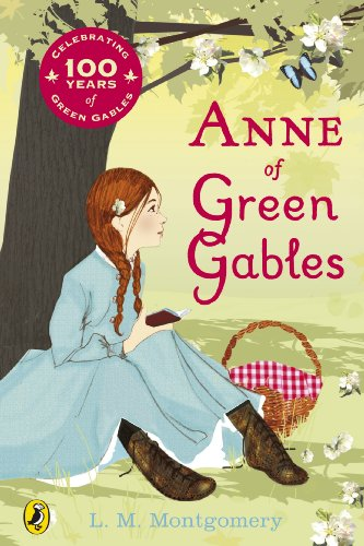 Anne of Green Gables: Centenary Edition by L. M. Montgomery