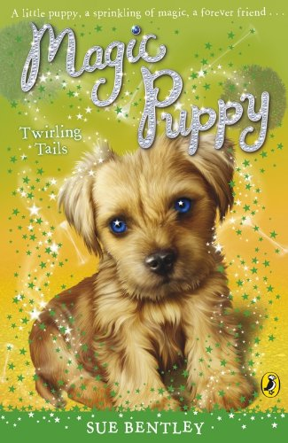 Magic Puppy: Twirling Tails By Sue Bentley