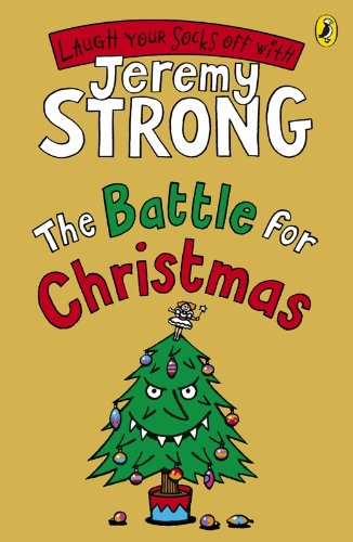 The Battle for Christmas (Cosmic Pyjamas) By Jeremy Strong