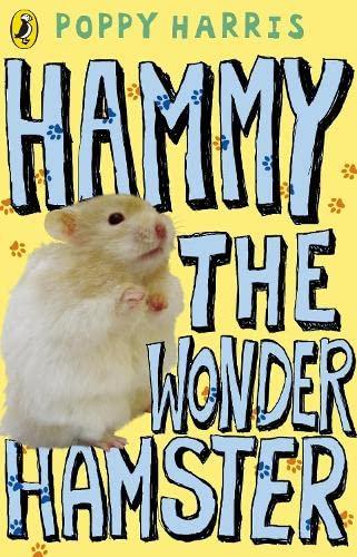 Hammy the Wonder Hamster By Poppy Harris
