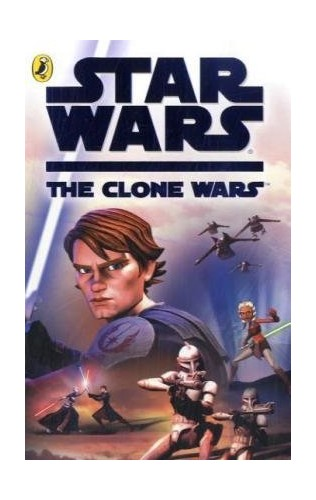 "Star Wars The Clone Wars: The Novel (""Star Wars - Clone Wars"") by Puffin"