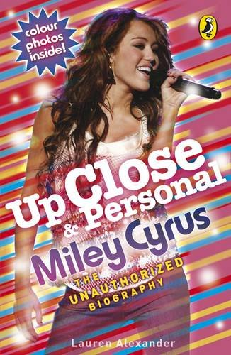 Up Close and Personal: Miley Cyrus By Lauren Alexander
