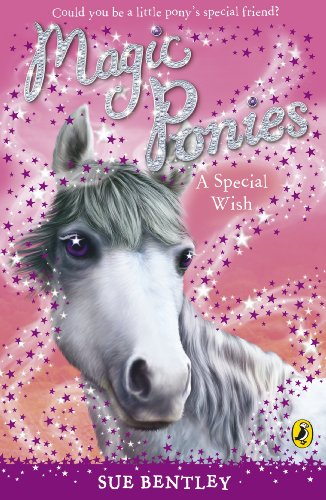 Magic Ponies: A Special Wish By Sue Bentley