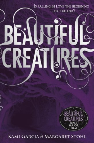 Beautiful Creatures: Book 1 by Kami Garcia