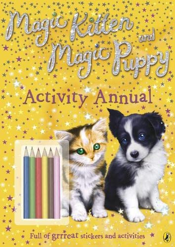 Magic Kitten & Magic Puppy Activity Annual by Unknown Author