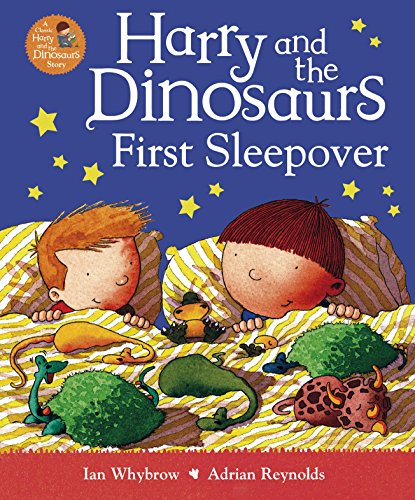 Harry and the Dinosaurs First Sleepover by Ian Whybrow