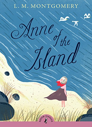 Anne of the Island By L. Montgomery