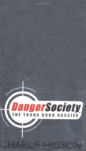 Danger Society: The Young Bond Dossier By Charlie Higson