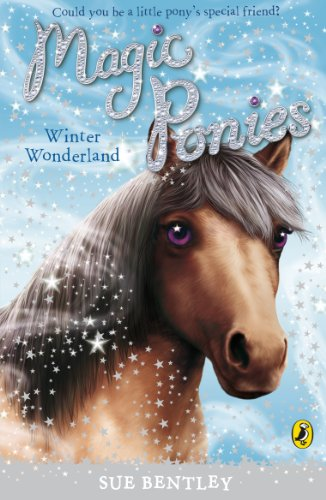 Magic Ponies: Winter Wonderland By Sue Bentley