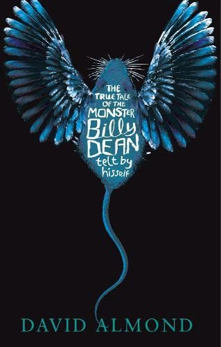 The True Tale of the Monster Billy Dean By David Almond