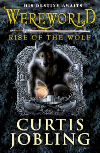 Wereworld: Rise of the Wolf (Book 1) by Curtis Jobling