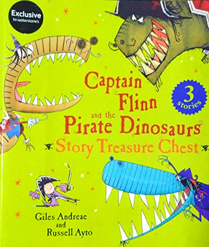 Captain Flinn and the Pirate Dinosaurs: Story Treasure Chest By Giles Andreae