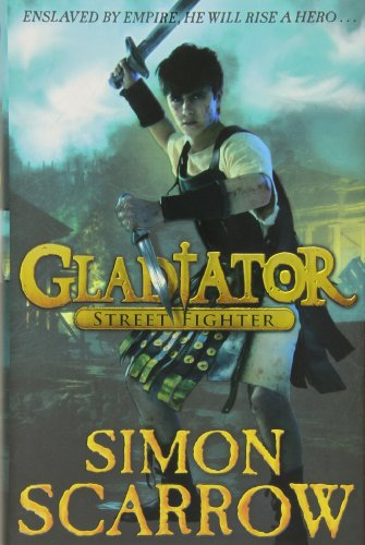 Gladiator: Street Fighter By Simon Scarrow