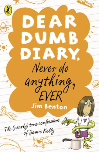 Dear Dumb Diary: Never Do Anything, Ever By Jim Benton