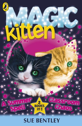 Magic Kitten Duos: A Summer Spell and Classroom Chaos By Sue Bentley