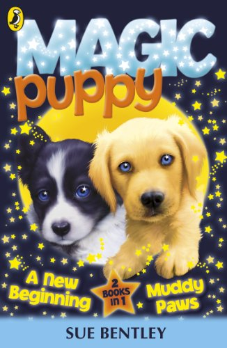 Magic Puppy: A New Beginning and Muddy Paws By Sue Bentley